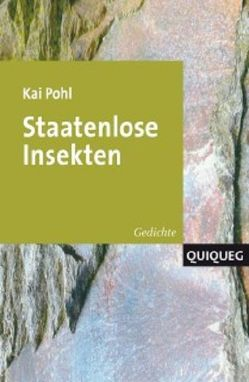 Staatenlose Insekten von Pohl,  Kai