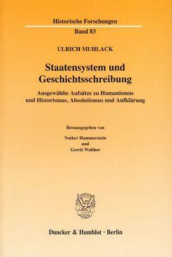 Staatensystem und Geschichtsschreibung. von Hammerstein,  Notker, Muhlack,  Ulrich, Walther,  Gerrit