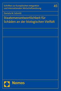 Staatenverantwortlichkeit für Schäden an der biologischen Vielfalt von Schmitt,  Daniela M.