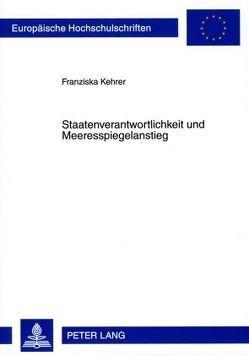 Staatenverantwortlichkeit und Meeresspiegelanstieg von Kehrer,  Franziska