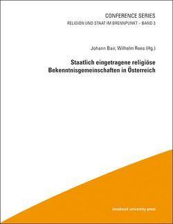 Staatlich eingetragene religiöse Bekenntnisgemeinschaften in Österreich von Bair,  Johann, Rees,  Wilhelm