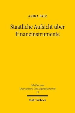 Staatliche Aufsicht über Finanzinstrumente von Patz,  Anika