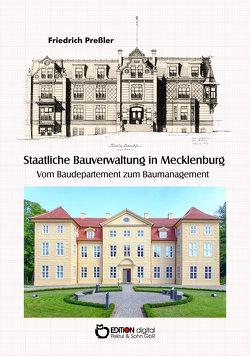 Staatliche Bauverwaltung in Mecklenburg von Preßler,  Friedrich