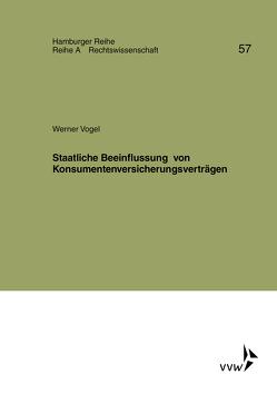 Staatliche Beeinflussung von Konsumentenversicherungsverträgen von Bernstein,  Herbert, Sieg,  Karl, Vogel,  Werner, Werber,  Manfred, Winter,  Gerrit