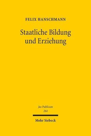 Staatliche Bildung und Erziehung von Hanschmann,  Felix