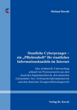 """Staatliche Cyberpranger – ein """"Pflichtenheft"""" für staatliches Informationshandeln im Internet von Herold,  Michael"""
