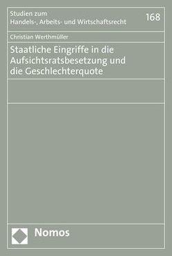 Staatliche Eingriffe in die Aufsichtsratsbesetzung und die Geschlechterquote von Werthmüller,  Christian