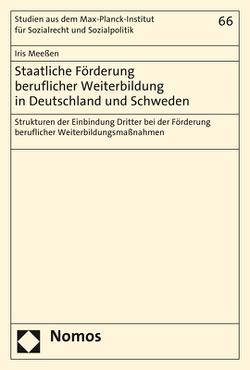 Staatliche Förderung beruflicher Weiterbildung in Deutschland und Schweden von Meeßen,  Iris