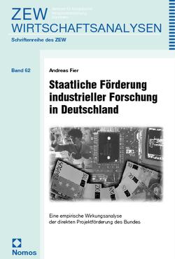 Staatliche Förderung industrieller Forschung in Deutschland von Fier,  Andreas