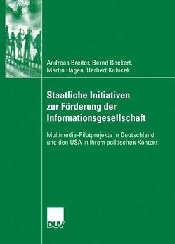 Staatliche Initiativen zur Förderung der Informationsgesellschaft von Beckert,  Bernd, Breiter,  Andreas, Hagen,  Martin, Kubicek,  Herbert