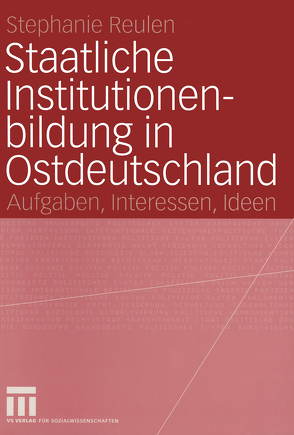 Staatliche Institutionenbildung in Ostdeutschland von Reulen,  Stephanie