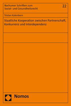 Staatliche Kooperation zwischen Partnerschaft, Konkurrenz und Interdependenz von Kalenborn,  Tristan