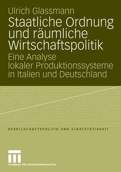 Staatliche Ordnung und räumliche Wirtschaftspolitik von Glassmann,  Ulrich