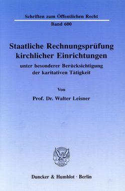 Staatliche Rechnungsprüfung kirchlicher Einrichtungen, von Leisner,  Walter