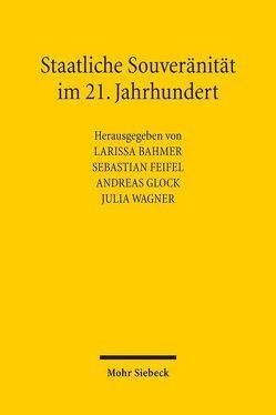 Staatliche Souveränität im 21. Jahrhundert von Bahmer,  Larissa, Feifel,  Sebastian, Glock,  Andreas, Wagner,  Julia