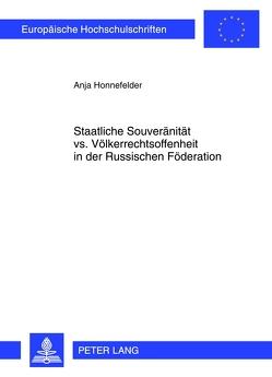 Staatliche Souveränität vs. Völkerrechtsoffenheit in der Russischen Föderation von Honnefelder,  Anja