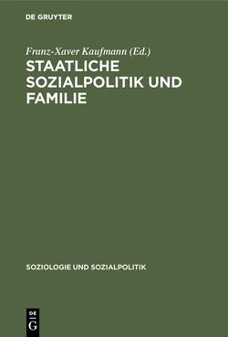 Staatliche Sozialpolitik und Familie von Kaufmann,  Franz-Xaver