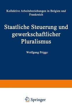 Staatliche Steuerung und gewerkschaftlicher Pluralismus von Prigge,  Wolfgang