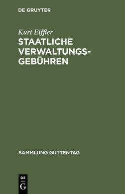 Staatliche Verwaltungsgebühren von Eiffler,  Kurt