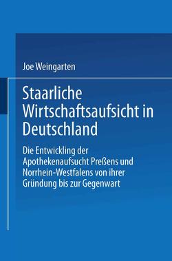 Staatliche Wirtschaftsaufsicht in Deutschland von Weingarten,  Joe