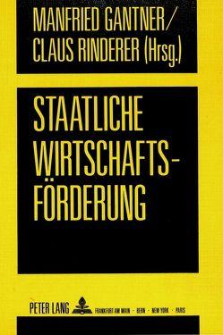 Staatliche Wirtschaftsförderung von Gantner,  Manfried, Rinderer,  Claus