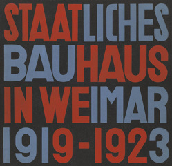 Staatliches Bauhaus in Weimar 1919 – 1923 von Grunow,  Gertrud, Kandinsky,  Wassily, Klee,  Paul, Müller,  Lars