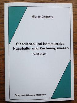 Staatliches und Kommunales Haushalts- und Rechnungswesen, Fallübungen von Grimberg,  Michael