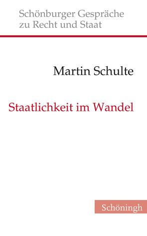 Staatlichkeit im Wandel von Schulte,  Martin