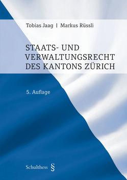 Staats- und Verwaltungsrecht des Kantons Zürich (PrintPlu§) von Jaag,  Tobias, Rüssli,  Markus