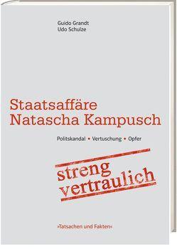 Staatsaffäre Natascha Kampusch von Grandt,  Guido, Schulze,  Udo