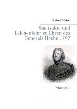 Staatsakte und Leichenfeier zu Ehren des Generals Hoche 1797 von Flörken,  Norbert