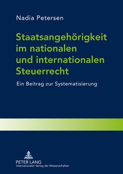 Staatsangehörigkeit im nationalen und internationalen Steuerrecht von Petersen,  Nadia