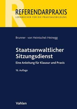 Staatsanwaltlicher Sitzungsdienst von Brunner,  Raimund, Heintschel-Heinegg,  Bernd von