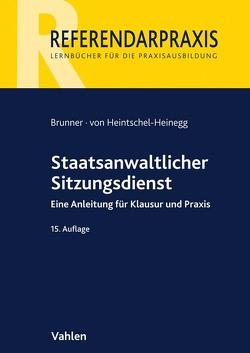 Staatsanwaltlicher Sitzungsdienst von Brunner,  Raimund, Heintschel-Heinegg,  Bernd
