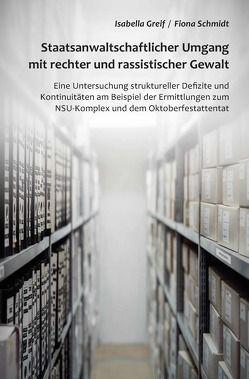 Staatsanwaltschaftlicher Umgang mit rechter und rassistischer Gewalt von Greif,  Isabella, Schmidt,  Fiona