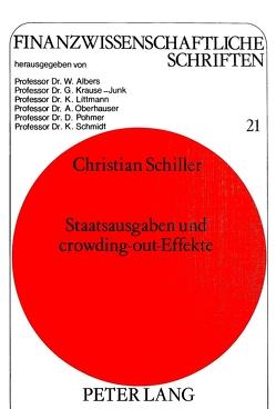 Staatsausgaben und crowding-out-Effekte von Schiller,  Christian