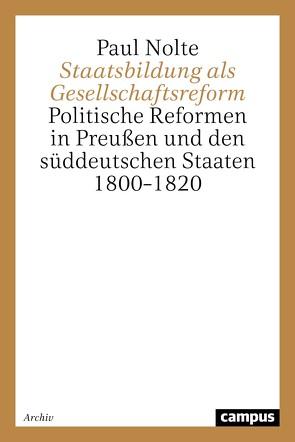 Staatsbildung als Gesellschaftsreform von Nolte,  Paul