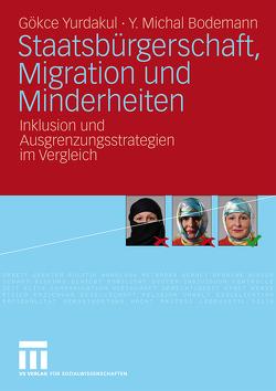 Staatsbürgerschaft, Migration und Minderheiten von Bodemann,  Michal, Yurdakul,  Gökce