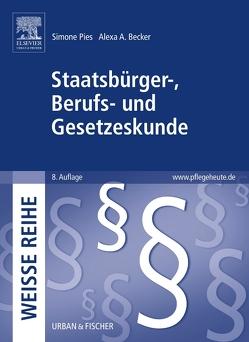 Staatsbürger-, Berufs- und Gesetzeskunde von Becker,  Alexa A., Pies,  Simone