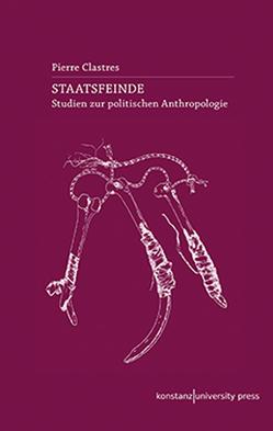 Staatsfeinde von Clastres,  Pierre, Moldenhauer,  Eva