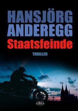 Staatsfeinde – Großdruck von Anderegg,  Hansjörg