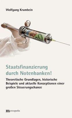 Staatsfinanzierung durch Notenbanken! von Krumbein,  Wolfgang