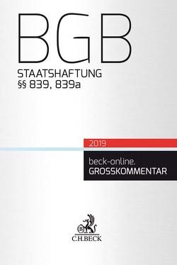 BGB Staatshaftung von Dörr,  Claus, Gsell,  Beate, Krueger,  Wolfgang, Lorenz,  Stephan, Reymann,  Christoph, Spickhoff,  Andreas