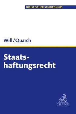 Staatshaftungsrecht von Quarch,  Benedikt M., Will,  Martin