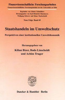 Staatshandeln im Umweltschutz. von Bizer,  Kilian, Linscheidt,  Bodo, Truger,  Achim