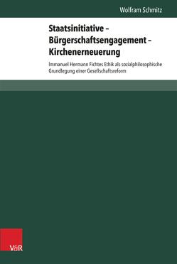 Staatsinitiative – Bürgerschaftsengagement – Kirchenerneuerung von Schmitz,  Wolfram