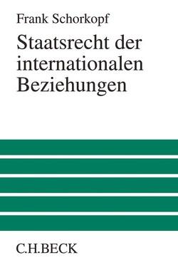 Staatsrecht der internationalen Beziehungen von Schorkopf,  Frank