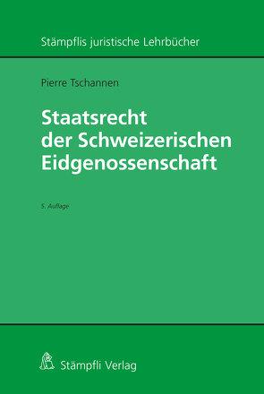 Staatsrecht der Schweizerischen Eidgenossenschaft von Tschannen,  Pierre