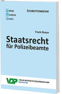 Staatsrecht für Polizeibeamte von Braun,  Frank