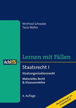 Staatsrecht I Staatsorganisationsrecht von Schwabe,  Winfried, Walter,  Tasia